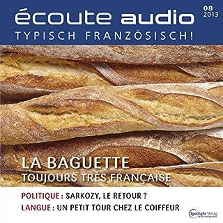 Écoute Audio - La baguette. 8/2013     Französisch lernen Audio - Das Baguette              Autor:                                                                                                                                 div.                               Sprecher:                                                                                                                                 div.                      Spieldauer: 57 Min.     1 Bewertung     Gesamt 5,0