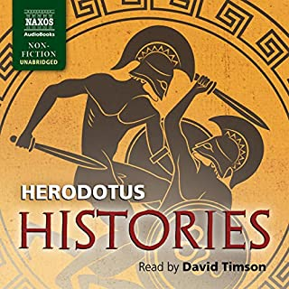 Histories                   By:                                                                                                                                 Herodotus                               Narrated by:                                                                                                                                 David Timson                      Length: 27 hrs and 28 mins     355 ratings     Overall 4.5