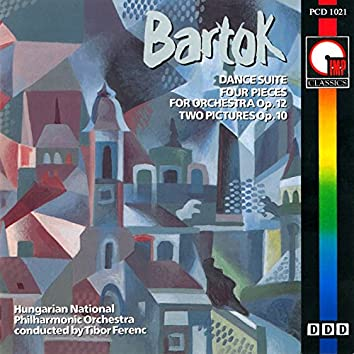 Bartók: Dance Suite - Four Pieces For Orchestra, Op.12 - Two Pictures, Op.10