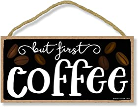 Honey Dew Gifts But First Coffee 5 inch by 10 inch Hanging Wall Art, Decorative Wood Sign..