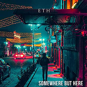 Somewhere but Here