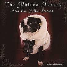 The Matilda Diaries: Book One; A Girl Scorned