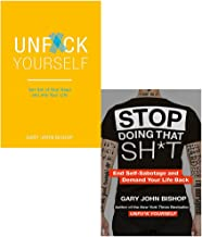Unf*ck Yourself: Get out of your head and into your life & Stop Doing That Sh*t: End Self-Sabotage and Demand Your Life Back Gary John Bishop 2 Books Collection Set