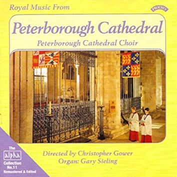 Alpha Collection Vol 11: Royal Music from Peterborough Cathedral