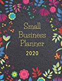 Small Business Planner 2020: Monthly Planner and Organizer 2020 with sales, expenses, budget, goals and more. Ideal for entrepreneurs, moms, women. 8.5 x 11in 120 pages floral and black