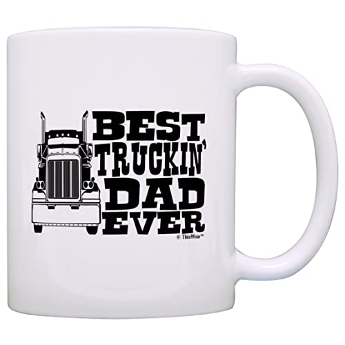 Father's Day Gift Best Truckin' Dad Ever Truck Driver Trucker Gift Coffee Mug Tea Cup