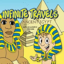 Infinite Travels: Ancient Egypt: Ancient Egypt (Volume 7)