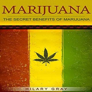 Marijuana: The Secret Benefits of Marijuana audiobook cover art