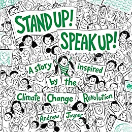 Stand Up! Speak Up!: A Story Inspired by the Climate Change Revolution by [Andrew Joyner]
