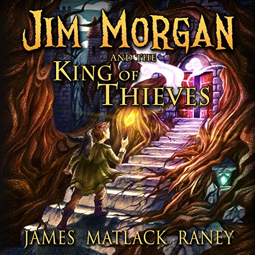 Jim Morgan and the King of Thieves audiobook cover art