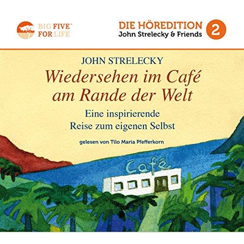 Wiedersehen im Café am Rande der Welt: Eine inspirierende Reise zum eigenen Selbst audiobook cover art
