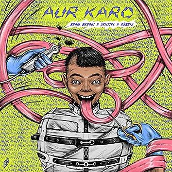 Aur Karo