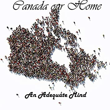 Canada Our Home