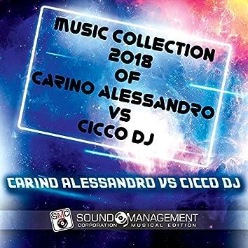 Music Collection 2018 of Carino Alessandro vs Cicco DJ