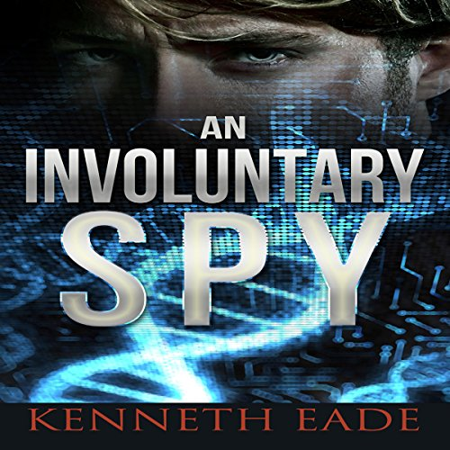 An Involuntary Spy: A GMO Thriller audiobook cover art