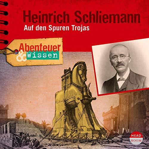 Heinrich Schliemann - Auf den Spuren Trojas audiobook cover art