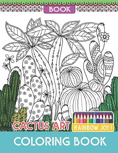 Rainbow Joy! - Cactus Art Coloring Book:...