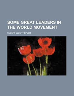 Some Great Leaders in the World Movement