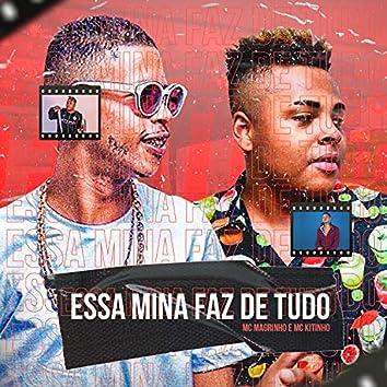Essa Mina Faz de Tudo (feat. Mc Magrinho & Mc Kitinho)