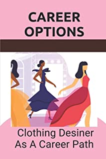 Career Options: Clothing Desiner As A Career Path: Fashion Designers' Advices