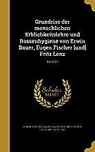 Grundriss Der Menschlichen Erblichkeitslehre Und Rassenhygiene Von Erwin Bauer, Eugen Fischer [Und] Fritz Lenz; Band 02 (German Edition)