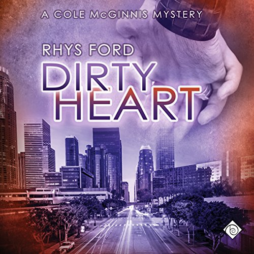 Dirty Heart     Cole McGinnis Mysteries, Book 6              Written by:                                                                                                                                 Rhys Ford                               Narrated by:                                                                                                                                 Greg Tremblay                      Length: 7 hrs and 19 mins     Not rated yet     Overall 0.0
