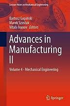 Advances in Manufacturing II: Volume 4 - Mechanical Engineering (Lecture Notes in Mechanical Engineering)