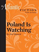 Poland Is Watching (a short story from The Atlantic) (From the Archives of the Atlantic)