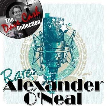 Rare Alexander O'Neal - [The Dave Cash Collection]