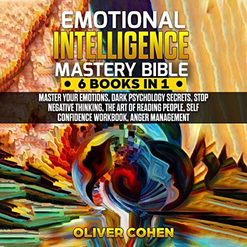 Emotional Intelligence Mastery Bible: 6 Books in 1 Bundle audiobook cover art
