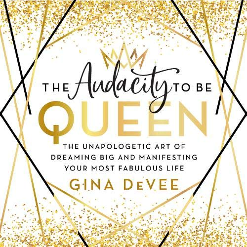 The Audacity to Be Queen Audiobook By Gina DeVee cover art