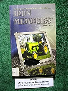 Iron Memories: Farming Past Brought Back to Life--Antique and Classic Tractors