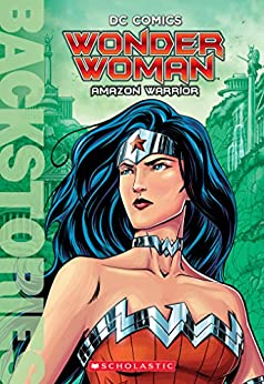 Wonder Woman: Amazon Warrior (Backstories) by [Steve Korte, Marcus To]
