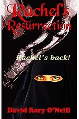 Rachel's Resurrection (The Rachel Series Book 4) Kindle Edition