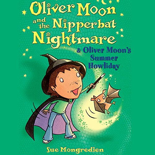 Oliver Moon and the Nippbat Nightmare & Oliver Moon's Summer Howliday audiobook cover art