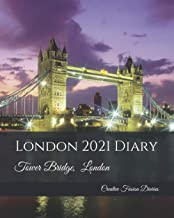 "London 2021 Diary: Londons Tower Bridge - 2021 Diary Planner - Weekly Planner, tower bridges london, - 8x10"" (Creative Fus..."