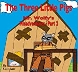 The Three Little Pigs - Mr. Wolfy's Misadventures Part 2 (Fairy Tales and The Hidden Truths) (English Edition)