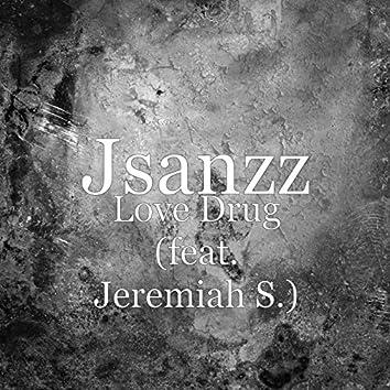 Love Drug (feat. Jeremiah S.)