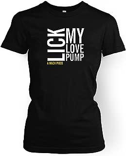Lick My Love Pump Womens T-shirt