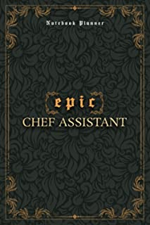 Chef Assistant Notebook Planner - Luxury Epic Chef Assistant Job Title Working Cover: 5.24 x 22.86 cm, 6x9 inch, Journal, ...