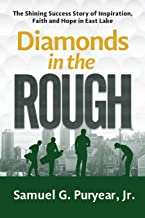 Diamonds in the Rough: The Shining Success Story of Inspiration, Faith and Hope in East Lake