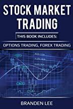 Stock Market Trading: 2 Manuscripts - Options Trading, Forex Trading