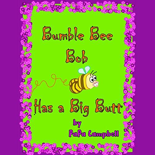 Bumble Bee Bob Has a Big Butt: Volume 1 cover art