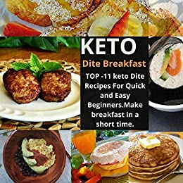 KETO Dite Breakfast :TOP -11 keto Dite Recipes For Quick and Easy Beginners.Make breakfast in a short time.