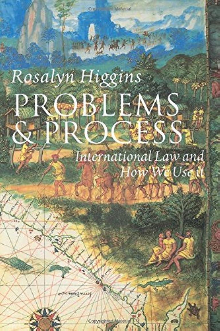 数学祝福する時間厳守Problems and Process: International Law and How We Use It