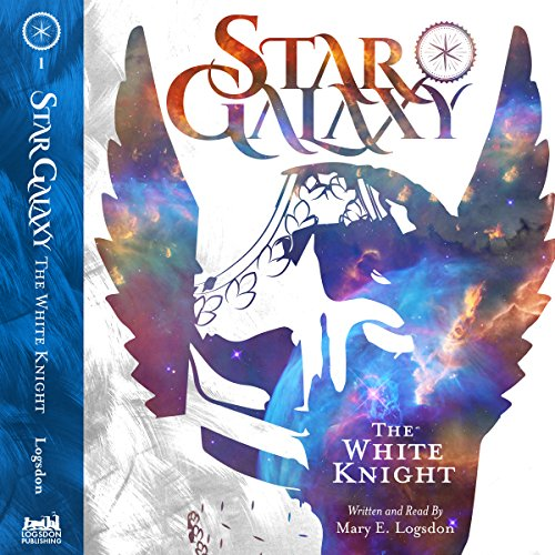 Star Galaxy: The White Knight audiobook cover art
