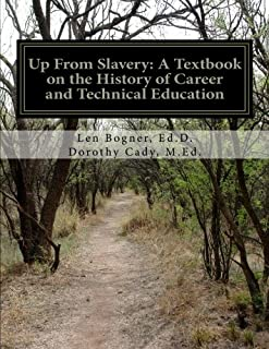Up From Slavery: A Textbook on the History of Career and Technical Education