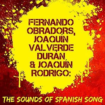 Fernando Obradors, Joaquín Valverde Durán & Joaquín Rodrigo: The Sounds of Spanish Song