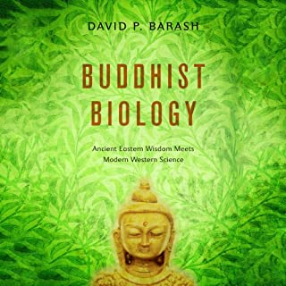 Buddhist Biology     Ancient Eastern Wisdom Meets Modern Western Science              By:                                                                                                                                 David P. Barash                               Narrated by:                                                                                                                                 Vikas Adam                      Length: 10 hrs and 14 mins     17 ratings     Overall 3.5