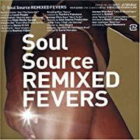 Soul Source Remixed Fevers by Soul Source Remixed Fevers (2005-03-02)